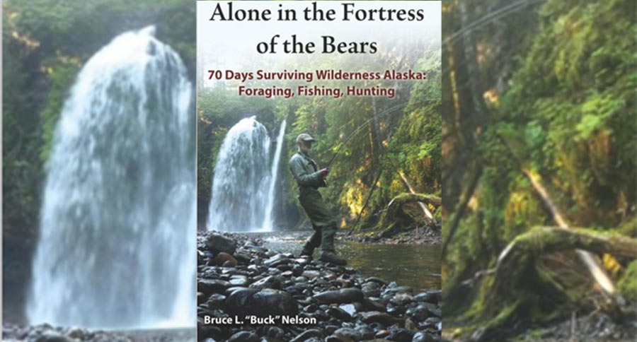 ALASKA ADVENTURE BOOK REVIEW: ALONE IN THE FORTRESS OF THE BEARS: 70 DAYS SURVIVING WILDERNESS ALASKA