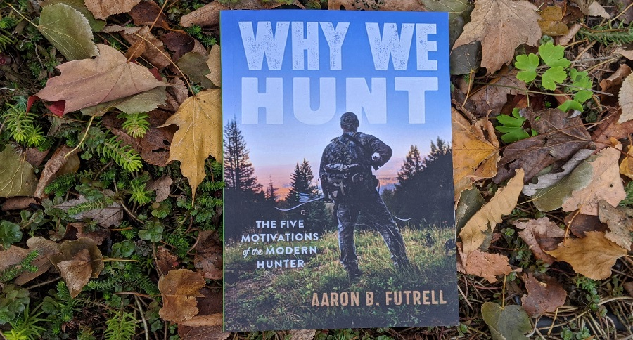 BOOK REVIEW: WHY WE HUNT BY AARON B. FUTRELL
